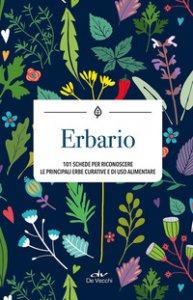 Copertina di 'Erbario. 101 schede per riconoscere le principali erbe curative e di uso alimentare'