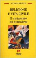 Religione e vita civile - Vittorio Possenti
