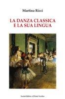 La danza classica e il suo linguaggio - Ricci Martina