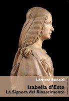 Isabella d'Este - Lorenzo Bonoldi