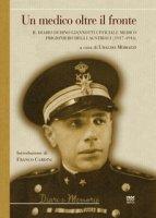 Un medico oltre il fronte. Il diario di Dino Giannotti ufficiale medico prigioniero degli austriaci (1917-1918)