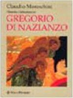 Filosofia e letteratura in Gregorio di Nazianzo - Moreschini Claudio