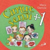 Cinque sensi + 1 - Gianola Maria
