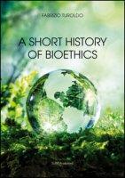 A short history of bioethics - Turoldo Fabrizio