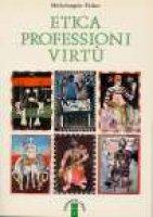 Etica professioni virtù - Peláez Michelangelo