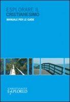 Esplorare il cristianesimo. Manuale per le guide - Rico Tice, Barry Cooper