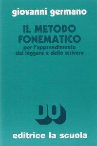 Copertina di 'Il metodo fonematico per l'apprendimento del leggere e dello scrivere'