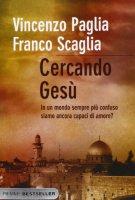 Cercando Ges� - Vincenzo Paglia, Franco Scaglia