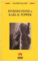 Introduzione a Karl R. Popper - Baldini Massimo