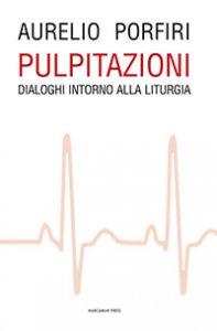 Pulpitazioni - Dialoghi intorno alla Liturgia