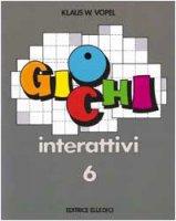 Giochi interattivi. Vol. 6 - Vopel Klaus