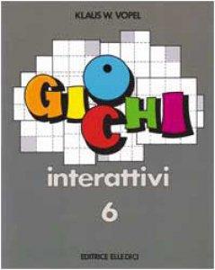 Copertina di 'Giochi interattivi. Vol. 6'