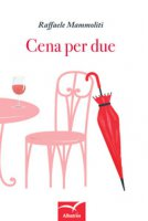Cena per due - Mammoliti Raffaele