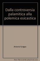 Dalla controversia palamitica alla polemica esicastica - Fyrigos Antonis