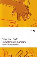 I problemi dei bambini - Dolto Françoise