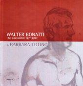 Walter Bonatti. Une biographie picturale - Barbara Tutino