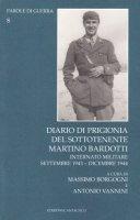 Diario di prigionia del sottotenente Martino Bardotti. Internato militare settembre 1943-dicembre 1944 - Bardotti Martino