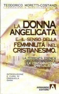 Copertina di 'La terrenità edenica del cristianesimo e la contaminazione spiritualistica. La donna angelicata e il senso della femminilità nel cristianesimo'