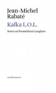 Copertina di 'Kafka L.O.L. Notes on promethean laughter'