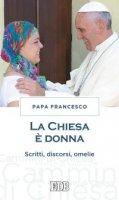 La Chiesa � donna - Papa Francesco