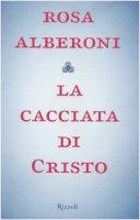 La cacciata di Cristo - Alberoni Rosa