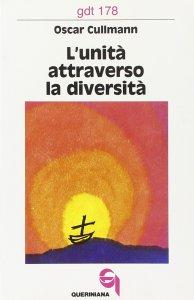 Copertina di 'L'unità attraverso la diversità. Il suo fondamento e il problema della sua realizzazione (gdt 178 9'