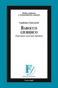 Copertina di 'Barocco giuridico. Osservatori, osservanti, spettatori'