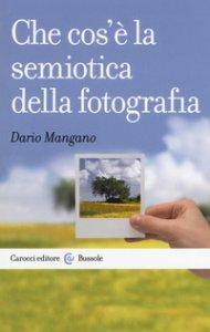 Copertina di 'Che cos'è la semiotica della fotografia'