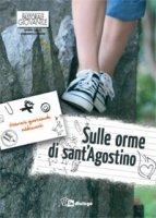 Sulle orme di sant'Agostino. Itinerario quaresimale adolescenti - Pastorale Giovanile diocesi di Milano