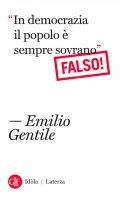 """""""In democrazia il popolo è sempre sovrano"""" - Emilio Gentile"""