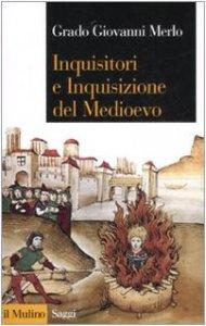 Copertina di 'Inquisitori e Inquisizione nel Medioevo'