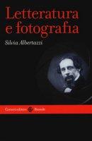 Letteratura e fotografia - Albertazzi Silvia