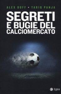 Copertina di 'Segreti e bugie del calciomercato'