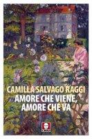Amore che viene, amore che va - Camilla Salvago Raggi
