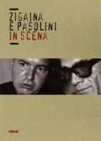 Zigaina e Pasolini in scena