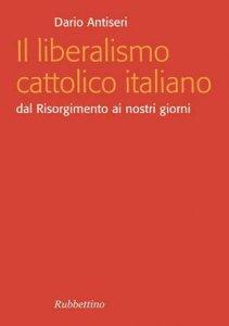 Copertina di 'Il liberalismo cattolico italiano'