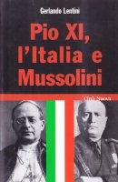 Pio XI, l'Italia e Mussolini - Gerlando Lentini