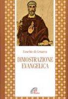 La dimostrazione evangelica - Eusebio di Cesarea