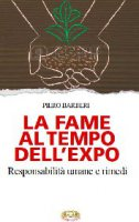 La fame al tempo dell'Expo - Barberi Piero