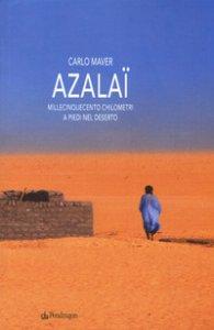 Copertina di 'Azalaï. Millecinquecento chilometri a piedi nel deserto'