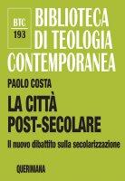 La città post-secolare - Paolo Costa