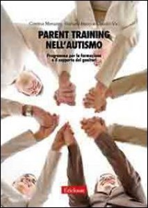 Copertina di 'Parent training nell'autismo. Programma per la formazione e il supporto dei genitori'