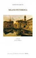 Milano pittoresca. Ediz. bilingue - Wharton Edith