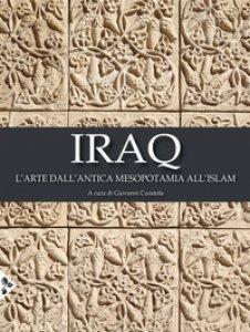 Copertina di 'Iraq. L'arte dall'antica Mesopotamia all'Islam. Ediz. a colori'