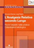 L' analgesia relativa secondo Langa. Nuovi aspetti nella pratica odontostomatologica - Damia Giovanni, Paglia Luigi