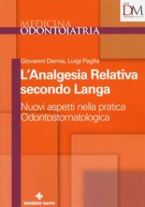 Copertina di 'L' analgesia relativa secondo Langa. Nuovi aspetti nella pratica odontostomatologica'