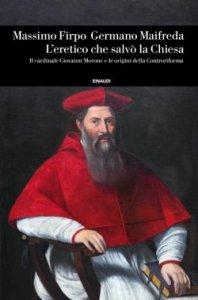 Copertina di 'L' eretico che salvò la Chiesa'