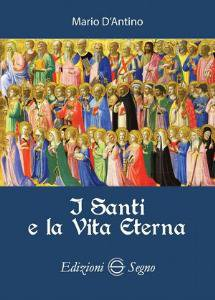 Copertina di 'I santi e la vita eterna'