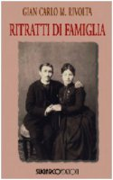 Ritratti di famiglia - Gian Carlo M. Rivolta