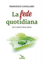 La fede quotidiana - Cavallaro Francesco